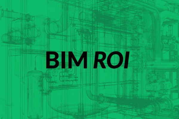 The Evidence Is In  20+ Stats That Prove That BIM Technology Delivers ROI