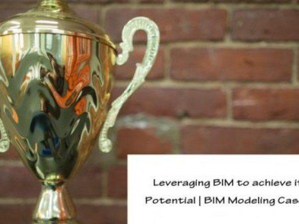 Leveraging BIM To Achieve Its Maximum Potential | BIM Modeling Case Study